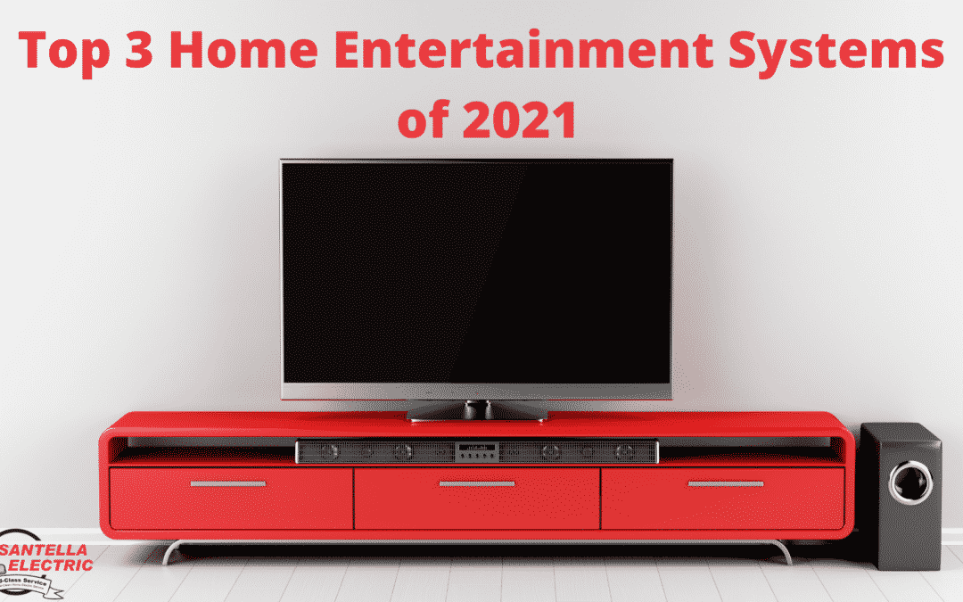 The Best Home Entertainment Systems of 2021